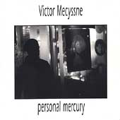 Victor Mecyssne: Personal Mercury