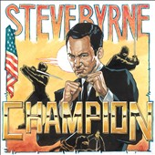 Steve Byrne (comedy): Champion [PA] [Digipak]