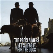 The Proclaimers: Let's Hear It for the Dogs [Bonus Track] *