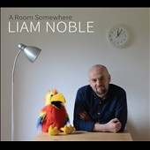 Liam Noble: A Room Somewhere [Digipak]