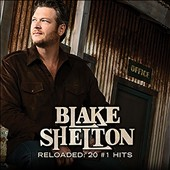 Blake Shelton: Reloaded: 20 #1 Hits *