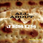 Anthony Goss: All About Jesus