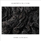 Lubomyr Melnyk: Rivers and Streams *