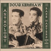 Doug Kershaw: Anthology: Rare Masters 1958-1969 [2/5]