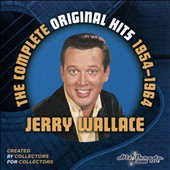 Jerry Wallace: The Complete Original Hits 1954-1964 *
