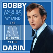 Bobby Darin: Another Song on My Mind: The Motown Years *
