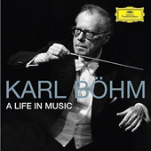 Karl Böhm: A Life in Music
