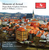 Moments of Arrival - Works by Elena Roussanova, Lee T. McQuillan, Julius P. Williams, Armand Qualliontine, Renard Burns / Linda Lister, soprano; Julius P. Williams, Prague Radio Symphony Orchestra