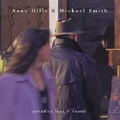 Anne Hills/Michael Peter Smith: Paradise Lost & Found