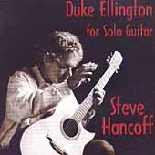 Steve Hancoff: Ellington for Solo Guitar