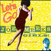 Joe Meek: Let's Go! Joe Meek's Girls