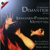 Demantius: Johannes Passion, Motteten / Grun, Saarbrucken