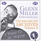 The Glenn Miller Orchestra: The Broadcast Archives, Vol. 2