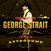 George Strait: For the Last Time: Live from the Astrodome