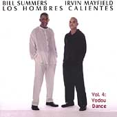 Los Hombres Calientes: Irving Mayfield & Bill Summers: Los Hombres Calientes, Vol. 4: Vodou Dance