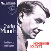 Charles Münch - La France résistante - Honegger, Jolivet