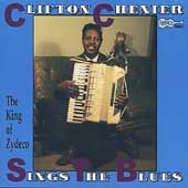 Clifton Chenier: Clifton Sings the Blues