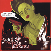 Jack Oblivian & The Tennessee Tearjerkers: Don't Throw Your Love Away