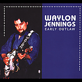Waylon Jennings: Early Outlaw [Digipak]