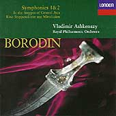 Borodin: Symphonies 1 & 2; IN the Steppes of Central Asia / Ashkenazy