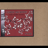 Chris Murphy (Fiddle): Noir: Solo Violin Music [Digipak]