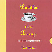 Todd Walton: Buddha in a Teacup