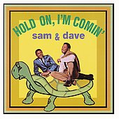 Sam & Dave: Hold On, I'm Comin'