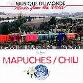 Various Artists: Music From The World: Mapuches/Chili