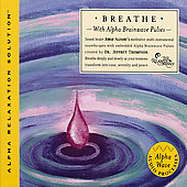 Jeffrey D. Thompson/Jorge Alfano: Breathe (Alpha Relaxation Solution)