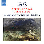 Brian: Symphony no 2, Festival Fanfare / Rowe, Moscow SO
