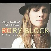 Rory Block: Blues Walkin' Like a Man: A Tribute To Son House