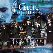 Celtic Thunder (Ireland): Act Two