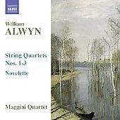 Alwyn: String Quartets no 1-3, Novelette / Maggini String Quartet