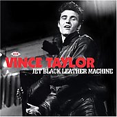 Vince Taylor: Jet Black Leather Machine *