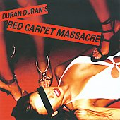 Duran Duran: Red Carpet Massacre [CD/DVD]