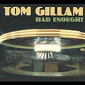 Tom Gillam: Had Enough? [Digipak] *