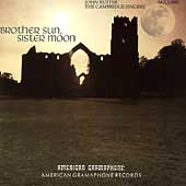 Brother Sun, Sister Moon- John Rutter, Cambridge Singers