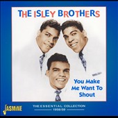 The Isley Brothers: You Make Me Want to Shout: Collection 1956-59