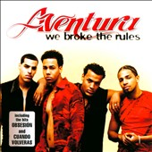 Aventura: We Broke the Rules [Bonus Tracks]