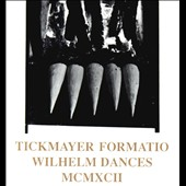 Tickmayer Formatio: Wilhelm Dances MCMXCII