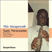 Sam Newsome: This Masquerade