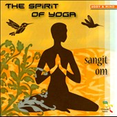 Sangit Om: The Spirit of Yoga *