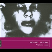 Antanas Jasenka: Ancient Songs