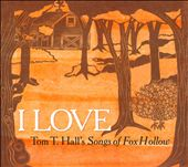 Various Artists: I Love Tom T. Hall's Songs of Fox Hollow [Digipak]