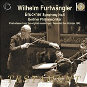 Bruckner: Symphony No. 5 / Furtwangler - live, October, 1942