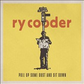 Ry Cooder: Pull Up Some Dust and Sit Down [Digipak]