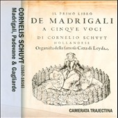 Cornelis Schuyt: Madrigali, Padovane & Gagliarde