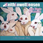 Keith Jensen/Keith Lowell Jensen: Cats Made of Rabbits: A Love Comedy Album [Digipak] *