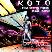 Koto (Italo-Disco): Plays Science Fiction Movie Themes