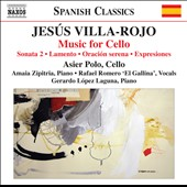 Jesus Villa-Rojo: Music for Cello. Sonata 2; Lamento; Expresiones / Asier Polo, cello
